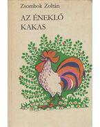 Az éneklő kakas - Zsombok Zoltán