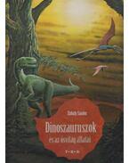 Dinoszauruszok és az ősvilág állatai - Zubály Sándor