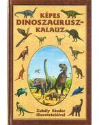 Képes dinoszaurusz-kalauz - Zubály Sándor
