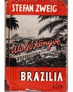 Brazília - Zweig, Stefan