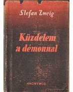 Küzdelem a démonnal - Zweig, Stefan