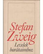 Levelek barátaimhoz - Zweig, Stefan