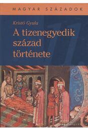 A tizenegyedik század története - Kristó Gyula - Régikönyvek