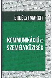 Kommunikáció és személyköziség - Erdélyi Margit - Régikönyvek