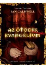 Az ötödik evangélium - Ian Caldwell - Régikönyvek