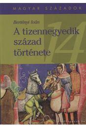 A tizennegyedik század története - Bertényi Iván - Régikönyvek
