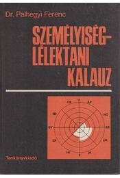Személyiséglélektani kalauz - Pálhegyi Ferenc - Régikönyvek
