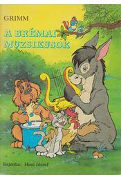 A brémai muzsikusok - Grimm - Régikönyvek