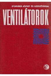 Ventillátorok - Gruber József dr. - Régikönyvek
