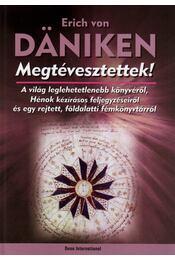 MEGTÉVESZTETTEK! - Erich von Daniken - Régikönyvek