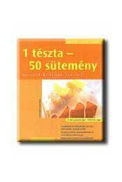 1 TÉSZTA - 50 SÜTEMÉNY - KÖNNYEN, GYORSAN, FINOMAT - - Gina Greifenstein - Régikönyvek