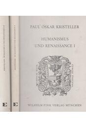 Humanismus und Renaissance I-II. - Kristeller, Paul Oskar - Régikönyvek