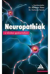 Neuropathiák a klinikai gyakorlatban - Dr. Kempler Péter, Dr. Várkonyi Tamás - Régikönyvek