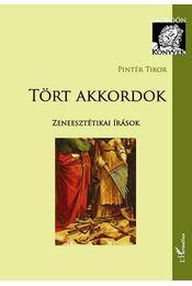 Tört akkordok.Zeneesztétikai írások - Pintér Tibor - Régikönyvek