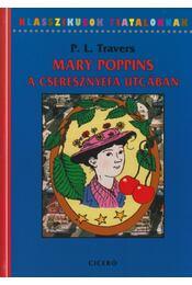 Mary Poppins a Cseresznyefa utcában - Pamela Lyndon Travers - Régikönyvek