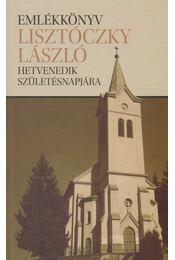 Emlékkönyv Lisztóczky László hetvenedik születésnapjára - Fülöp Lajos - Régikönyvek