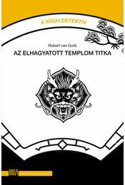 Az elhagyatott templom titka - Robert van Gulik - Régikönyvek