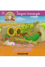 A búza és más gabonafélék - Gilles Laurendon - Régikönyvek