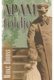 Apám földje (dedikált) - BRUHNS, WIBKE - Régikönyvek