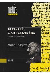 Bevezetés a metafizikába - Martin Heidegger, Vajda Mihály - Régikönyvek