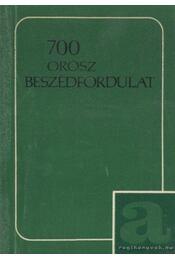 700 orosz beszédfordulat - Sanszkiji, M. N., Veress, V., Bisztrova, Je. A. - Régikönyvek