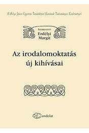 Az irodalomoktatás új kihívásai - Erdélyi Margit - Régikönyvek