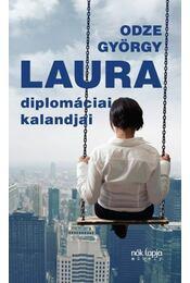 Laura diplomáciai kalandjai - Odze György - Régikönyvek