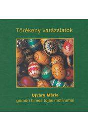 Törékeny varázslatok - Ujváry Mária - Régikönyvek