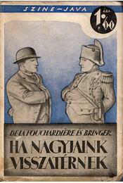 Ha nagyjaink visszatérnek - A. Bringer, G. de la Fouchardiére - Régikönyvek