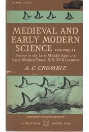 Medieval and Early Modern Science Volume II. - A. C. Crombie - Régikönyvek