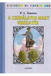 A csudálatos Mary visszatér - Pamela Lyndon Travers - Régikönyvek