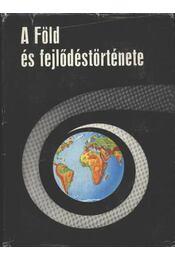 A Föld és fejlődéstörténete - Régikönyvek