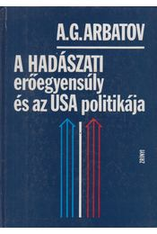 A hadászati erőegyensúly és az USA politikája - A. G. Arbatov - Régikönyvek