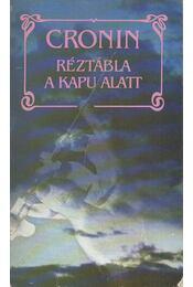 Réztábla a kapu alatt - A. J. Cronin - Régikönyvek