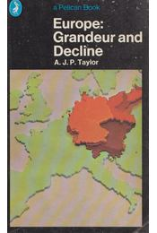 Europe: Grandeur And Decline - A. J. P. Taylor - Régikönyvek