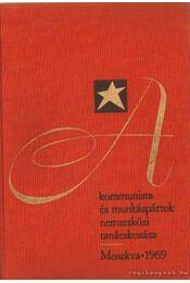 A kommunista és munkáspártok nemzetközi tanácskozása - Moszkva 1969 - Régikönyvek