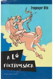 A ló féktávolsága - Trogmayer Ottó - Régikönyvek