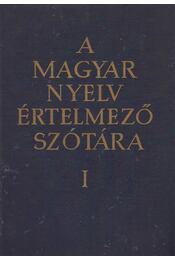 A magyar nyelv értelmező szótára I. kötet - Régikönyvek