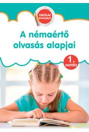 A némaértő olvasás alapjai - Iskolai gyakorló 1. osztály - Régikönyvek