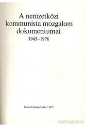 A nemzetközi kommunista mozgalom dokumentumai 1945-1976 - Régikönyvek