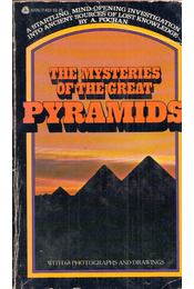 The Mysteries of the Great Pyramids: The luminous horizons of Khoufou - A. Pochan - Régikönyvek