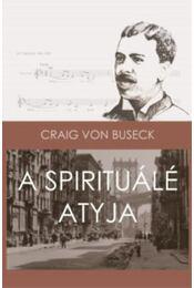 A Spirituálé atyja - Harry T. Burleigh afroamerikai énekes élettörténete - Régikönyvek
