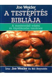 A testépítés bibliája - Weider, Joe, Reynolds, Bill - Régikönyvek