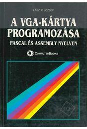 A VGA-kártya programozása Pascal és Assembly nyelven - László József - Régikönyvek