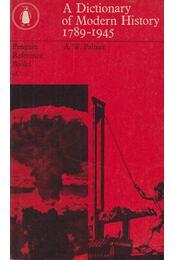 A Dictionary of Modern History 1789-1945 - A. W. Palmer - Régikönyvek