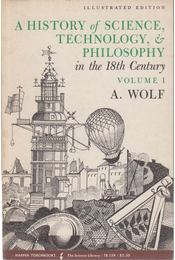 A History of Science, Technology and Philosophy: Volume I. - A. Wolf - Régikönyvek