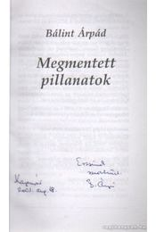 Megmentett pillanatok (dedikált) - Bálint Árpád - Régikönyvek