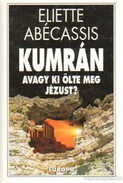 Kumrán avagy ki ölte meg Jézust? - Abécassis, Eliette - Régikönyvek