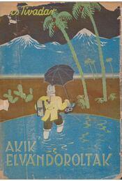 Akik elvándoroltak - Ács Tivadar - Régikönyvek