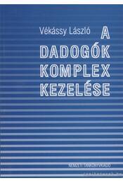 A dadogók komplex kezelése - Vékássy László dr. - Régikönyvek
